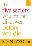 The Five Secrets You Must Discover Before You Die