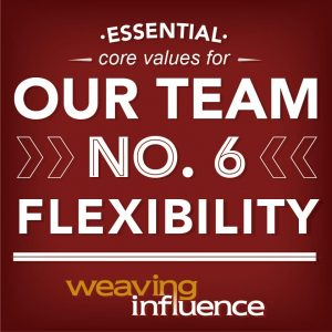 Living Our Core Values: Flexibility