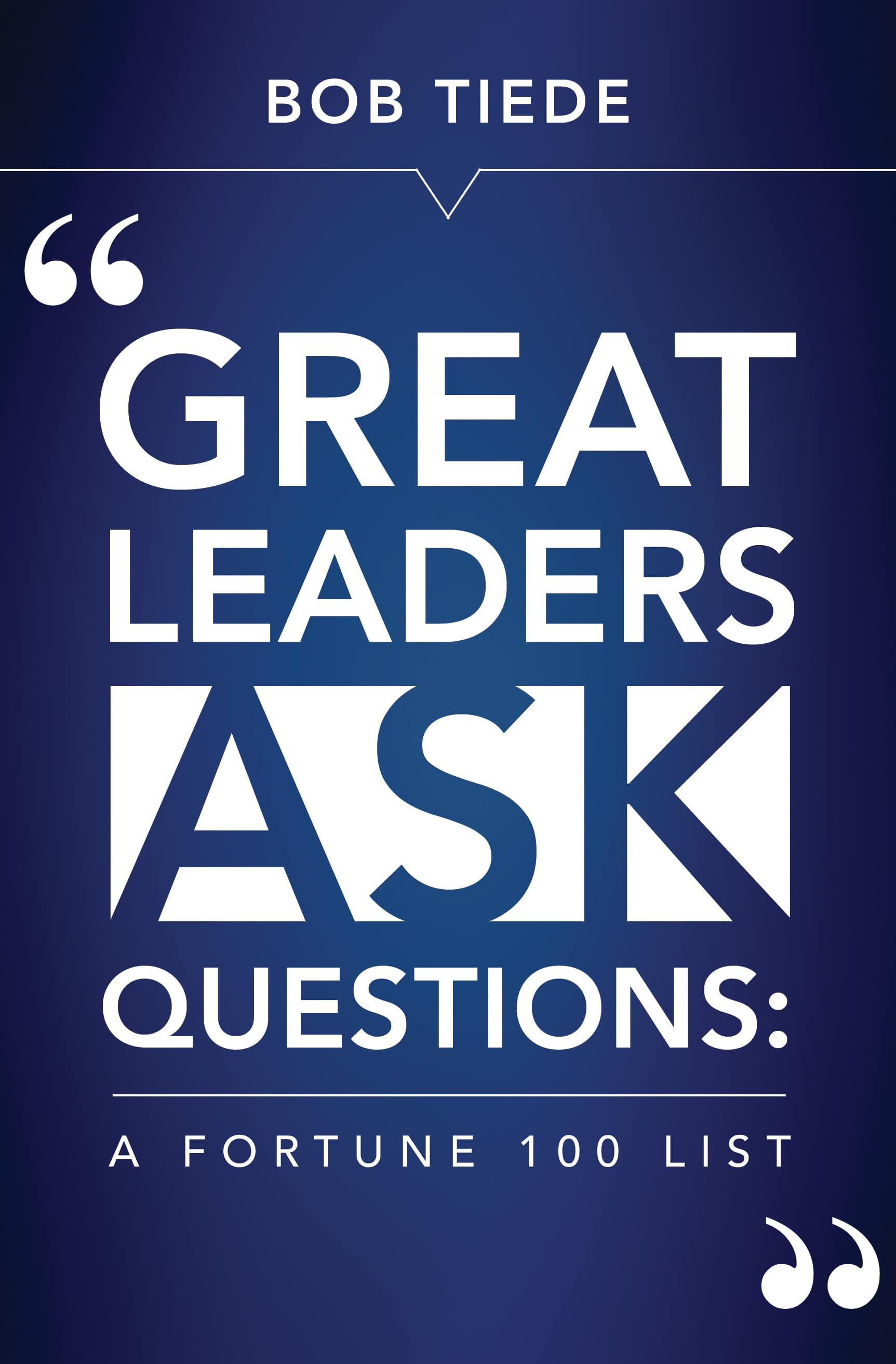 Featured on Friday: @bobtiede Great Leaders Ask Questions