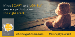 Scary + Lonely = On the Right Track post image