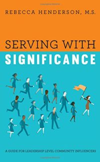 Featured on Friday: #ServingwithSignificance with @RebeccaHendersonMS