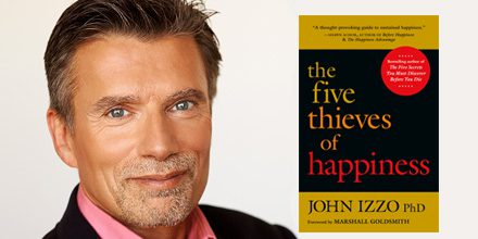 The Five Thieves of Happiness - John Izzo