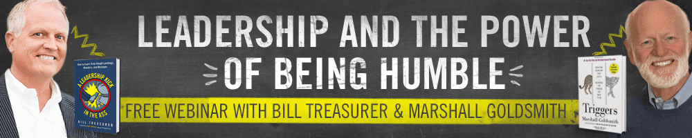 Leadership and the Power of Being Humble – with Bill Treasurer and Marshall Goldsmith