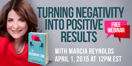 Turning Negativity Into Positive Results – With Marcia Reynolds