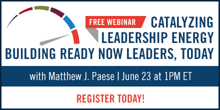 Catalyzing Leadership Energy Building Ready Now Leaders – with Matt Paese