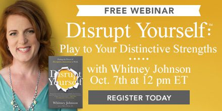 Disrupt Yourself & Play to Your Distinctive Strengths – With Whitney Johnson