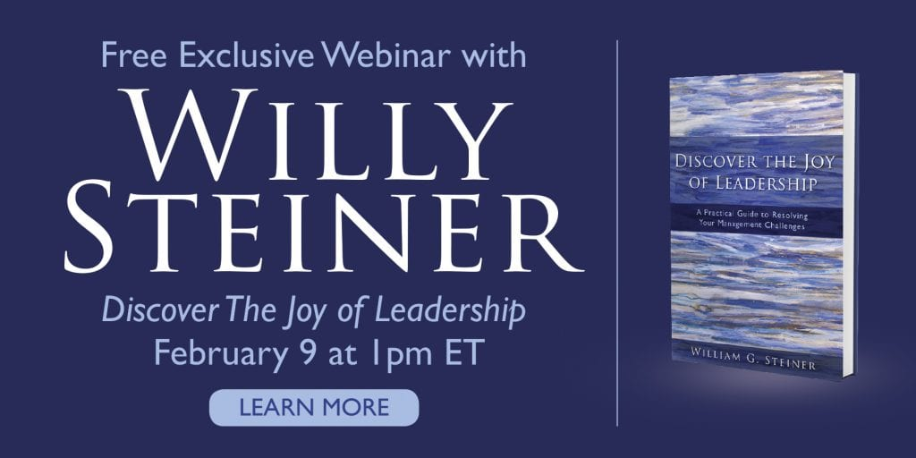 Discover The Joy Of Leadership – With Willy Steiner