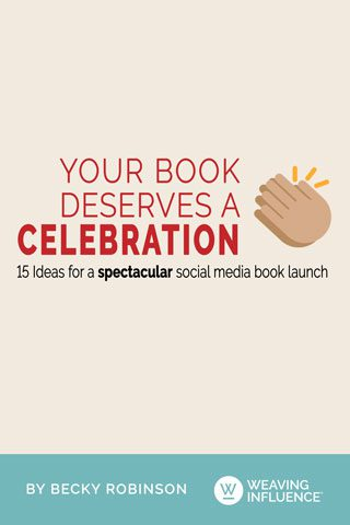 Weaving Influence - Your Book Deserves A Celebration