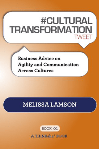 #Cultural Transformation Tweet: Business Advice On Agility & Communication Across Cultures