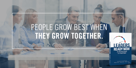 People grow best when they grow together. - Leaders Ready Now