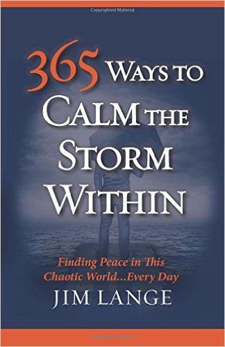 365 Ways to Calm the Storm Within, by Jim Lange