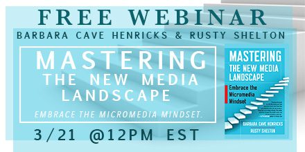 Mastering the New Media Landscape – with Barbara Henricks & Rusty Shelton