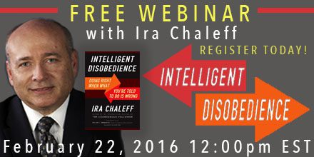 Intelligent Disobedience – with Ira Chaleff