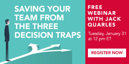 Saving Your Team from the Three Decision Traps – With Jack Quarles