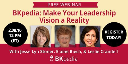 BKpedia: Make Your Leadership Vision a Reality  – with Jesse Lyn Stoner, Elaine Biech, & Leslie Crandell
