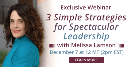 Three Simple Strategies for Spectacular Leadership – with Melissa Lamson