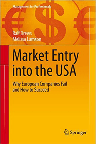 Market Entry into the USA: Why European Companies Fail and How to Succeed (Management for Professionals)