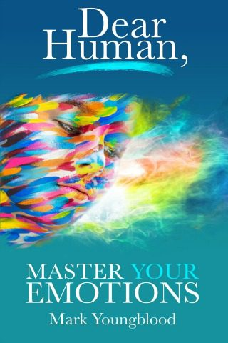 Dear Human, Master Your Emotions