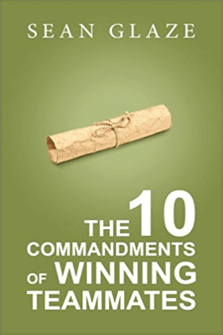 The 10 Commandments of Winning Teammates