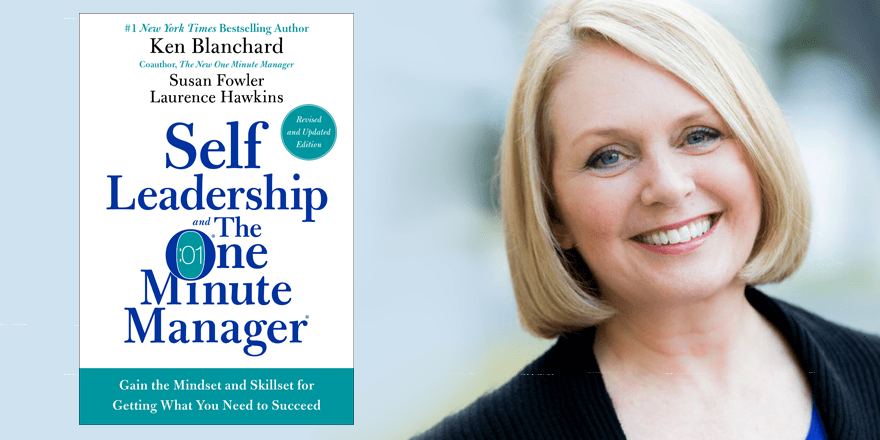 Self-Leadership & the One Minute Manager – By Susan Fowler & Ken Blanchard