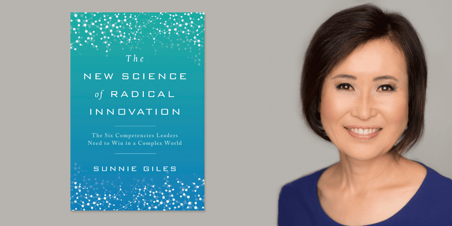 The New Science of Radical Innovation – by Sunnie Giles