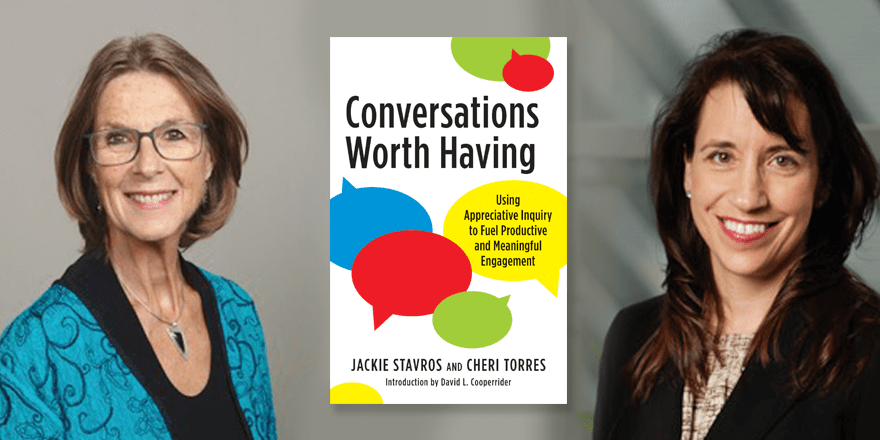 Conversations Worth Having – by Jackie Stavros & Cheri Torres