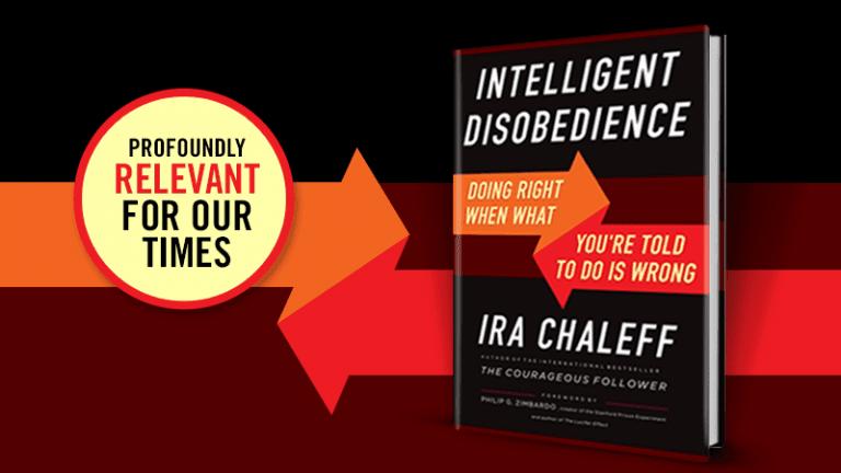 Intelligent Disobedience – Ira Chaleff