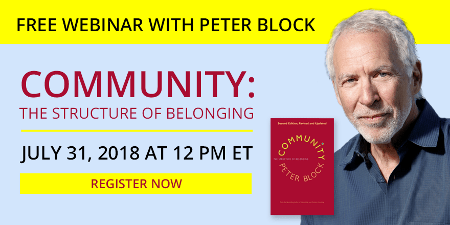 Community: The Structure of Belonging – With Peter Block
