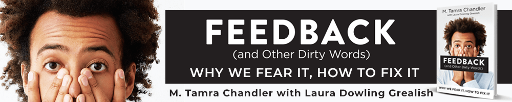 Feedback (and Other Dirty Words) - By Tamra Chandler & Laura Grealish