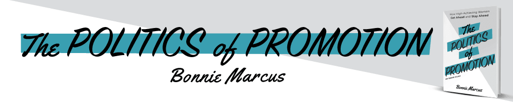 The Politics of Promotion - By Bonnie Marcus