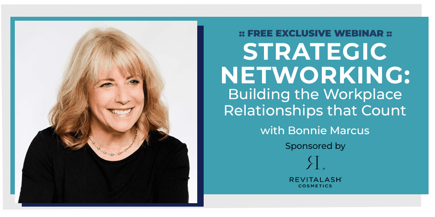 Strategic Networking: Building the Workplace Relationships that Count – With Bonnie Marcus