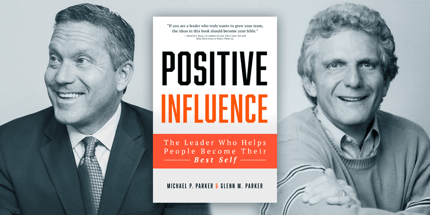 Positive Influence – Michael P. Parker & Glenn M. Parker