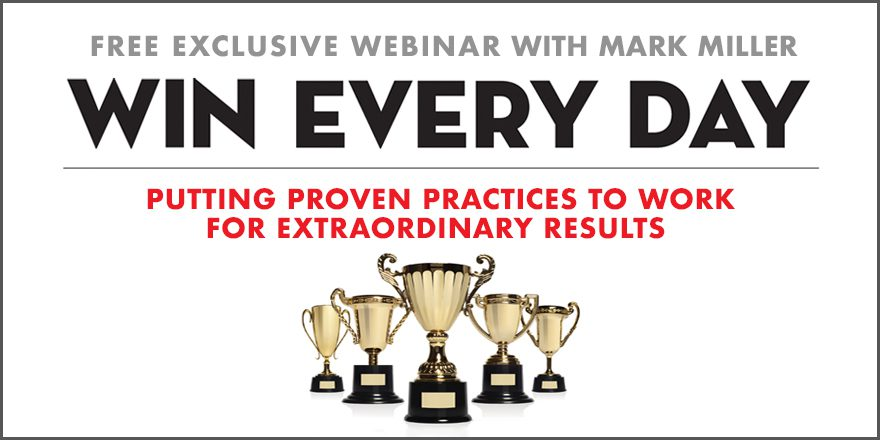 Win Every Day: Putting Proven Practices to Work for Extraordinary Results – with Mark Miller