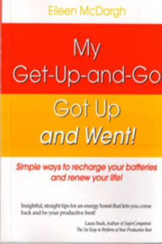 My Get Up and Go… Got Up and Went