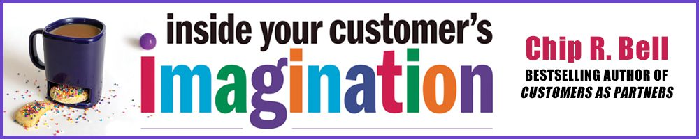Inside Your Customer's Imagination - By Chip Bell