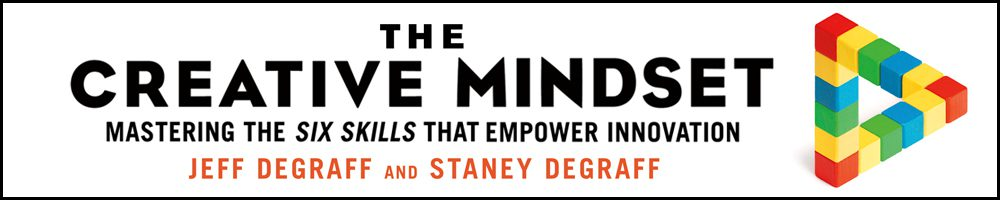 The Creative Mindset - By Jeff DeGraff and Staney Degraff