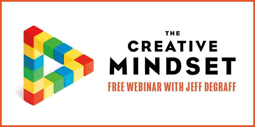 The Creative Mindset – With Jeff DeGraff