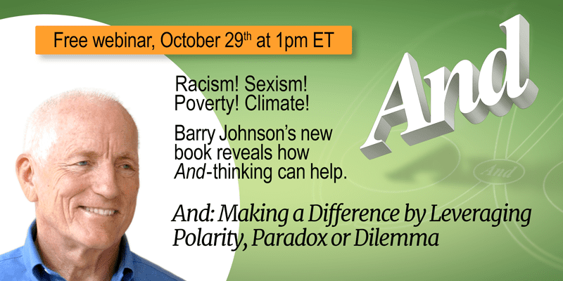 Racism! Sexism! Poverty! Climate Crisis! – And-Thinking Can Help – with Barry Johnson