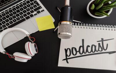 The Power of Podcasts And Why They Should Be in Your Media Arsenal